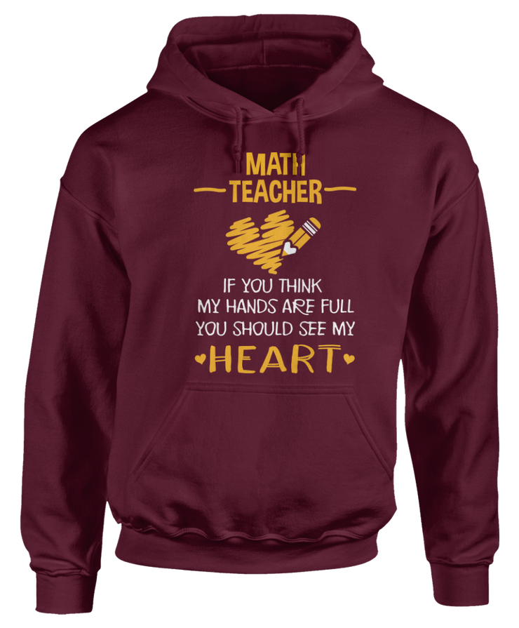 Math Teacher - If You Think My Hands Are Full, You Should See My Heart