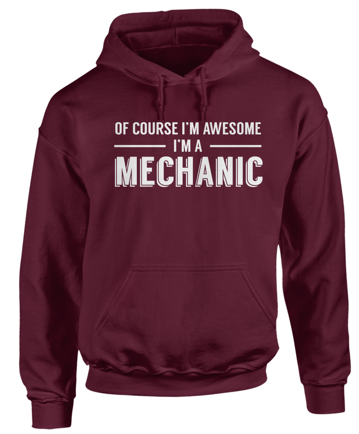 Of Course I'm Awesome, I'm A Mechanic