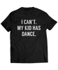 I Can't. My Kid Has Dance.
