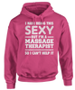 I Hate Being This Sexy - Cute Massage Therapist Apparel