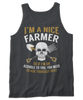 I'm A Nice Farmers. So If I'm An Asshole To You, You Need To Ask Yourself Why