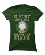 Humanity Should Be Our Race, Love Should Be Our Religion