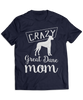 Crazy Great Dane Mom