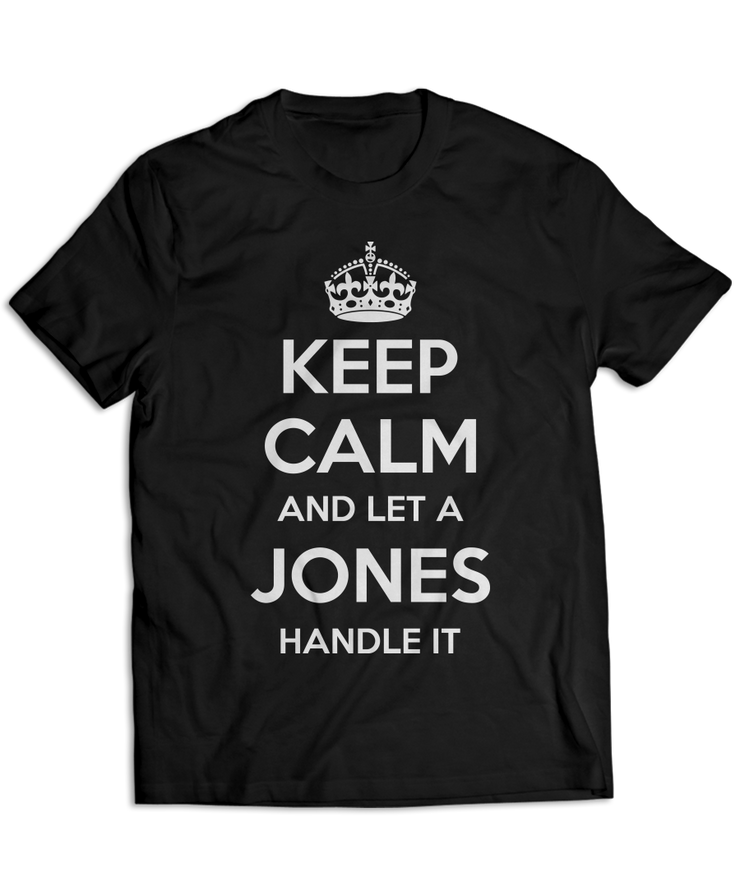 Keep Calm and Let A Jones Handle It