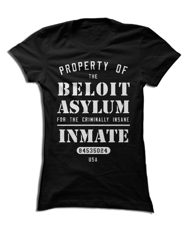Property of the Beloit Asylum - Awesome Hometown Apparel