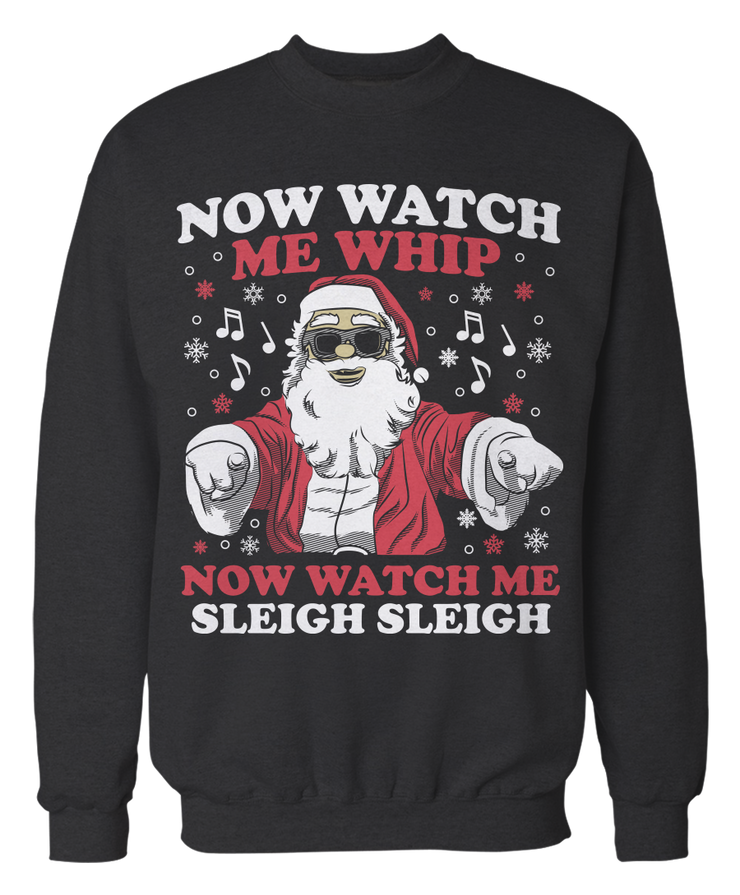 Now Watch Me Whip Now Watch Me Sleigh Sleigh
