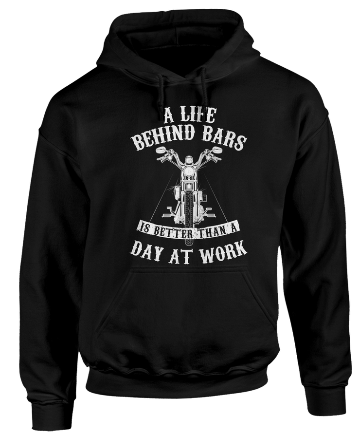 Life Behind Bars is Better than a Day At Work - Chopper Apparel