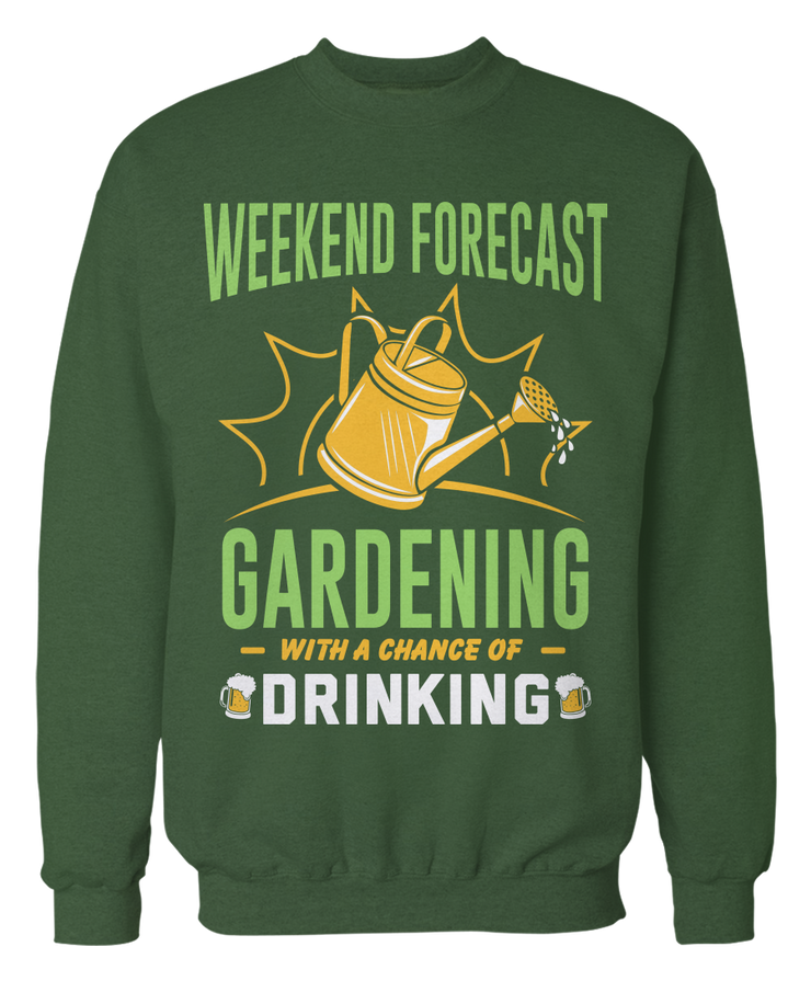 Weekend Forecast: Gardening With a Chance of Drinking -  Funny Gardener's Apparel
