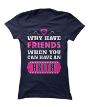 Why Have Friends When You Can Have A Akita - Dog Apparel