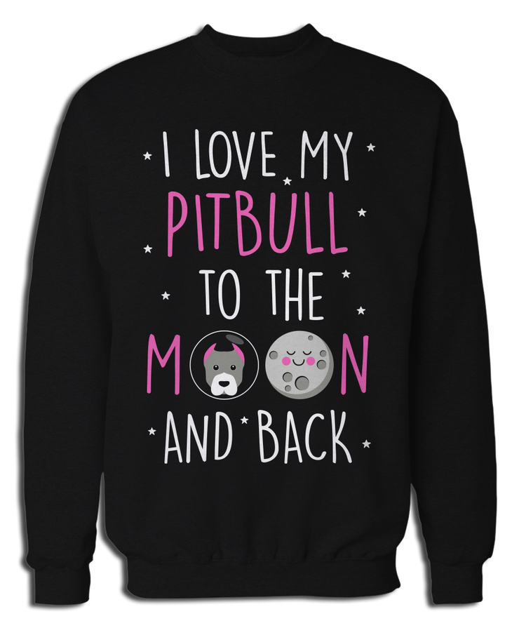 I Love My Pitbull To The Moon and Back