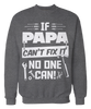 If Papa Can't Fix It, No One Can! - Funny Grandpa Apparel