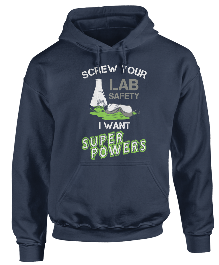 "Screw Your ""Lab Safety"" I Want Superpowers - Funny Science Apparel"