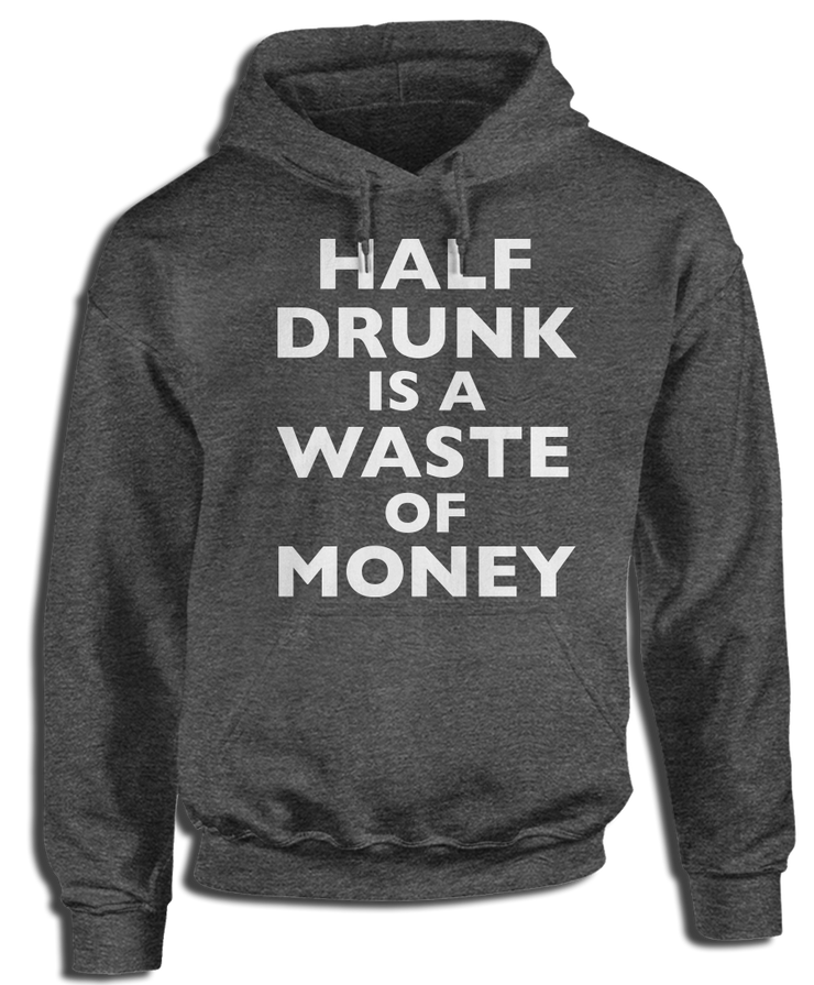 Half Drunk is a Waste of Money