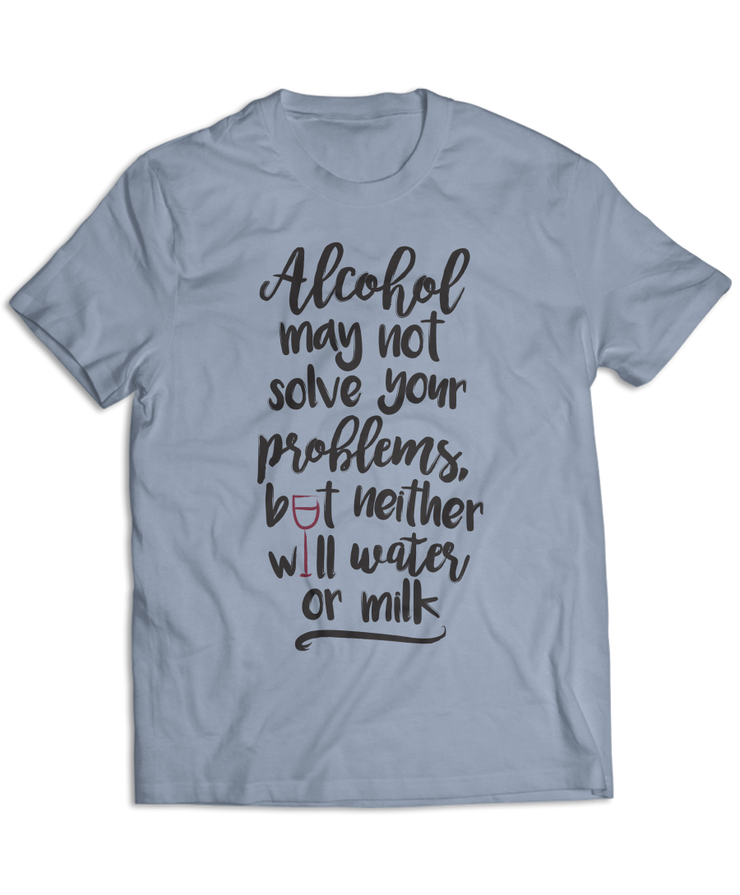 Alcohol May Not Solve Your Problems, But Neither Will Water Or Milk