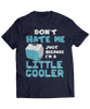 Don't Hate Me Just Because I'm A Little Cooler