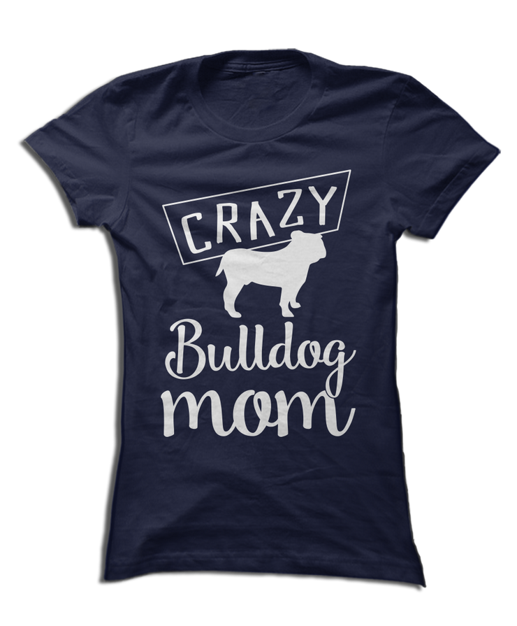 Crazy Bulldog Mom