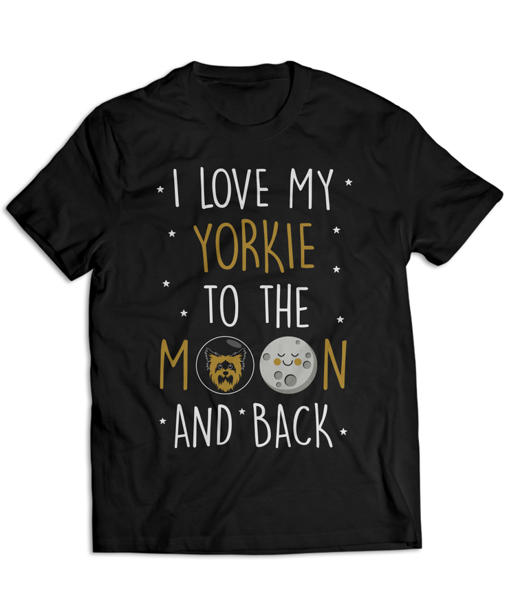 I Love My Yorkie To The Moon and Back