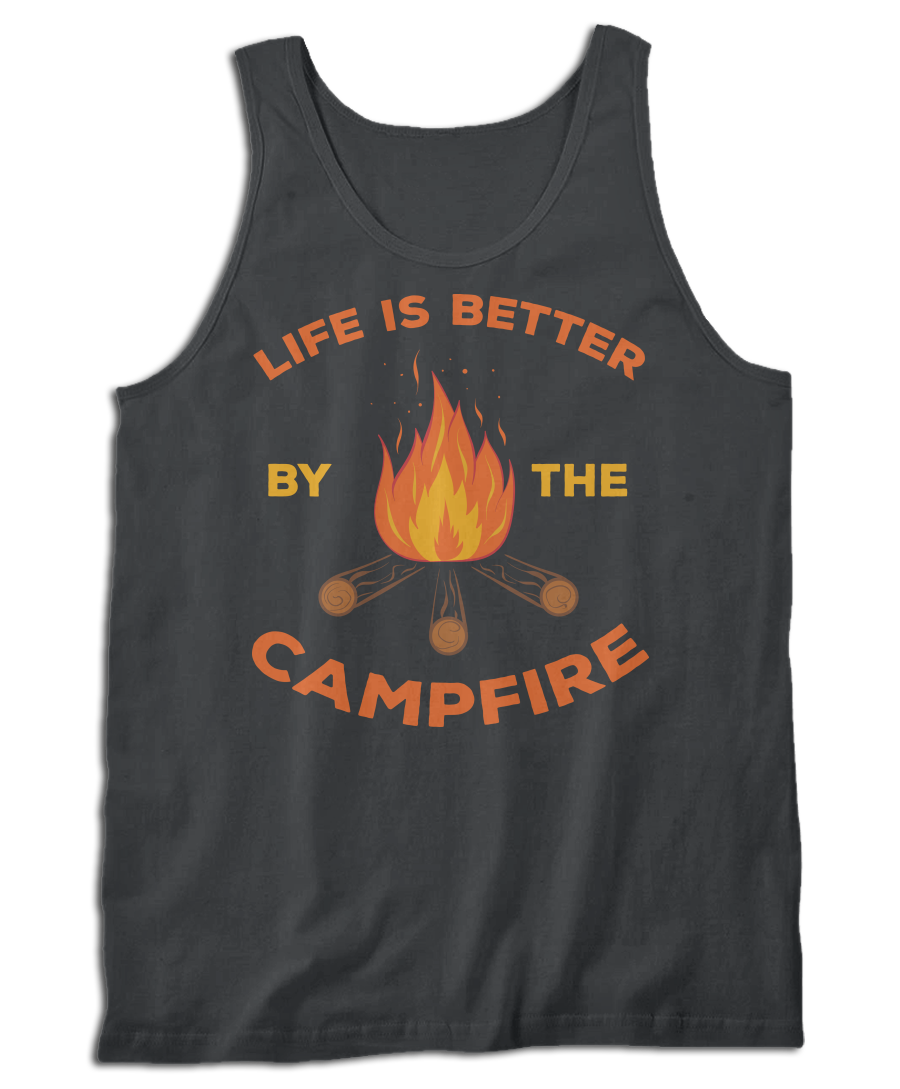 Life Is Better By The Campfire