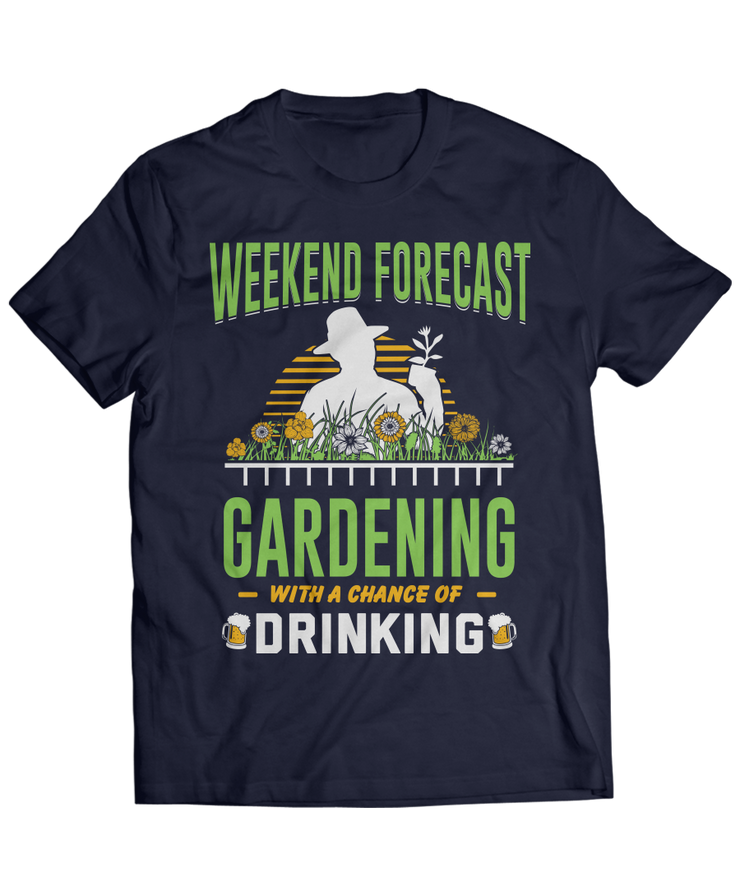 Weekend Forecast - Gardening with a Chance of Drinking