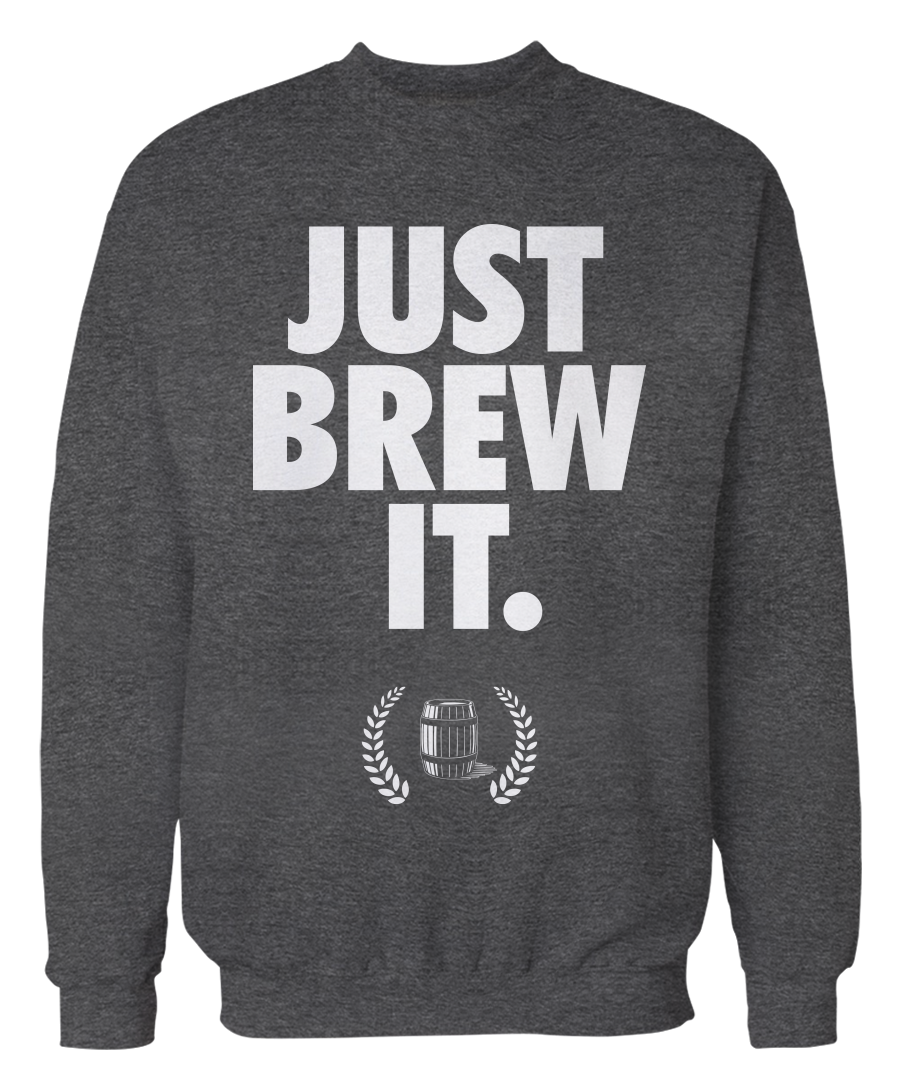 Just Brew It - Funny Beer Apparel