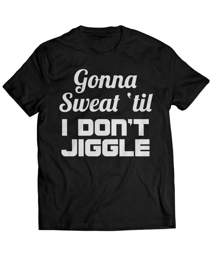 Gonna Sweat - Funny Workout Apparel