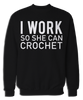 I Work So She Can Crochet