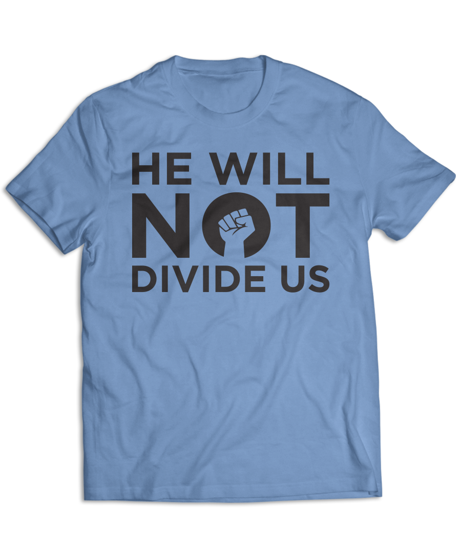 He Will Not Divide Us (black ink)