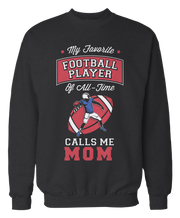 Mom Gear - My Favorite Football Player Of All-Time Calls Me Mom