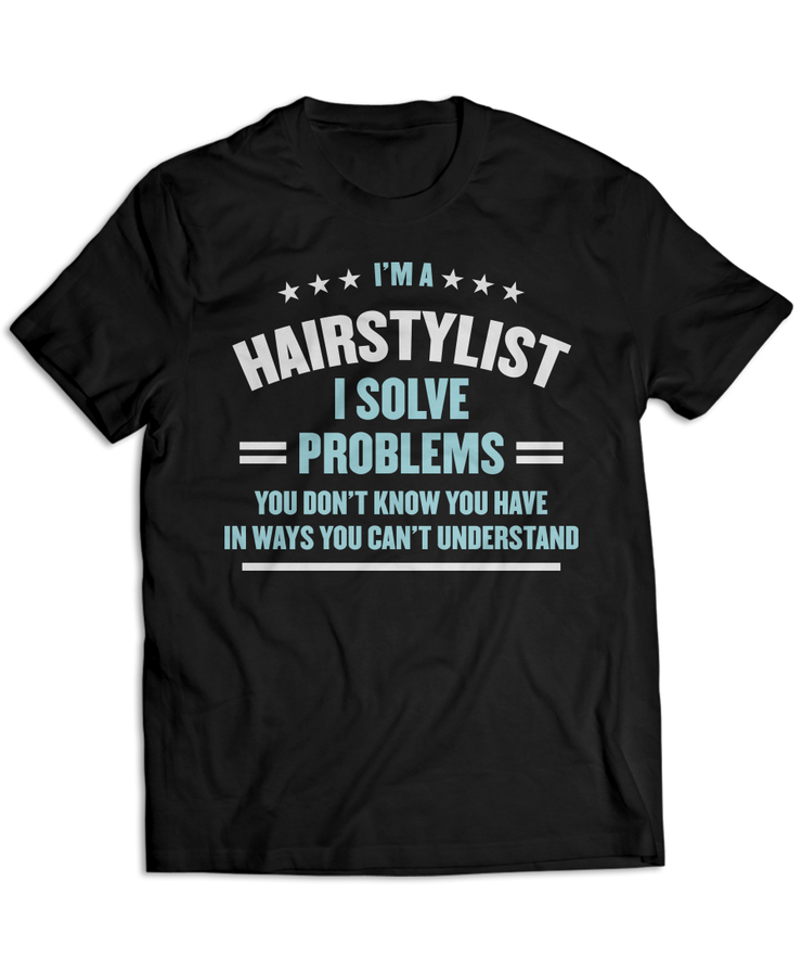I'm an Hairstylist and I Solve Problems
