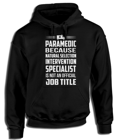 Paramedic, Because Natural Selection Intervention Specialist Is Not An Official Job Title