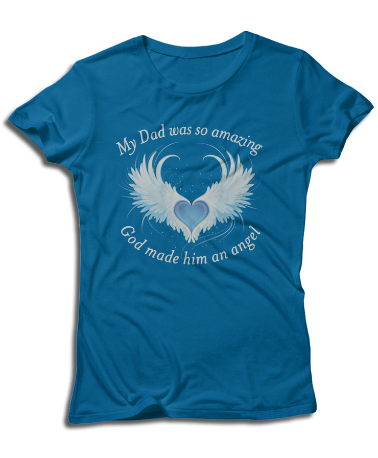 2a5aea4a My Dad Was So Amazing God Made Him An Angel - Guardian Angel Tees ...
