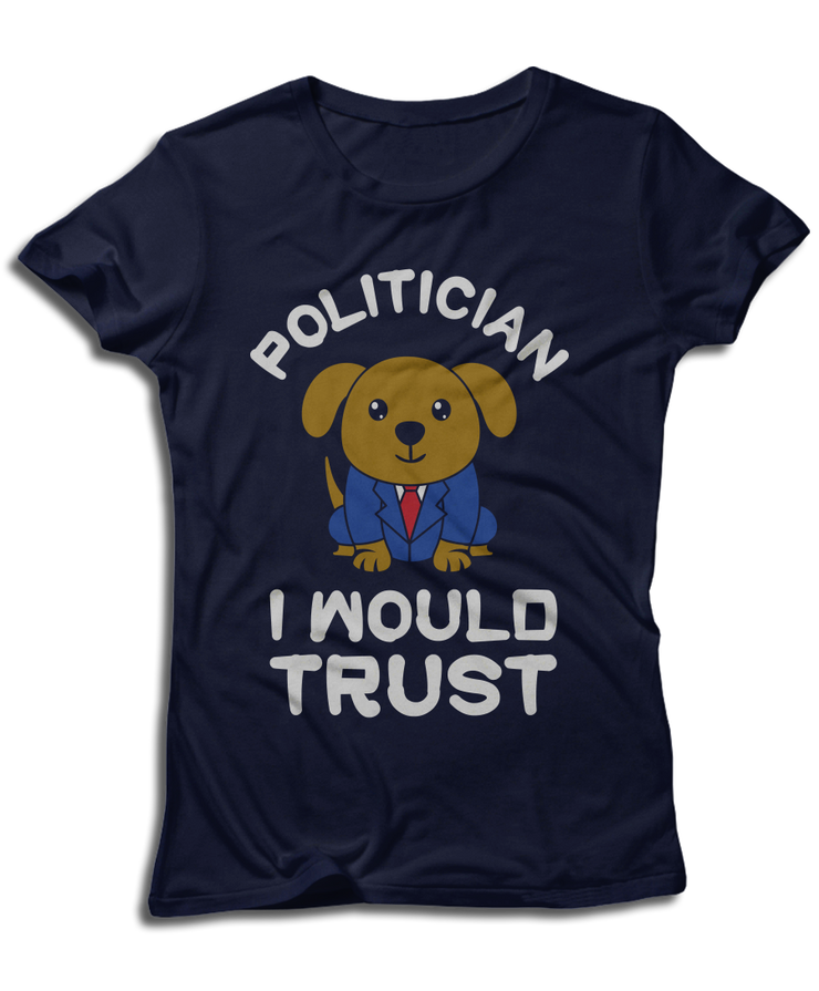 Politician I Would Trust
