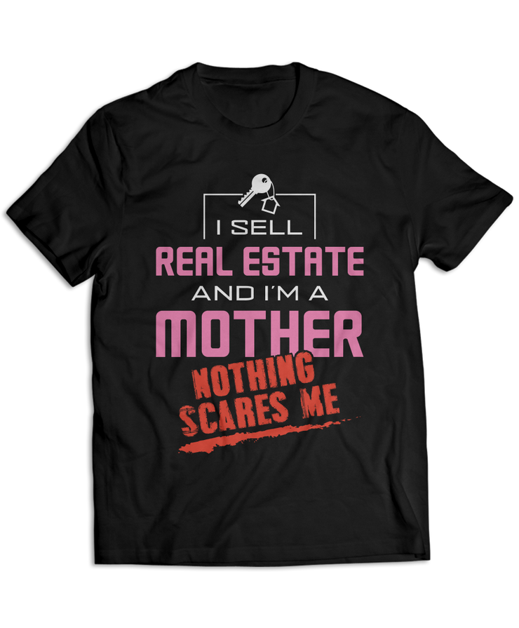 I Sell Real Estate And I'm A Mother, Nothing Scares Me