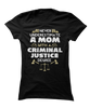 Never Underestimate The Power Of A Woman with a Criminal Justice Degree - Legal Apparel