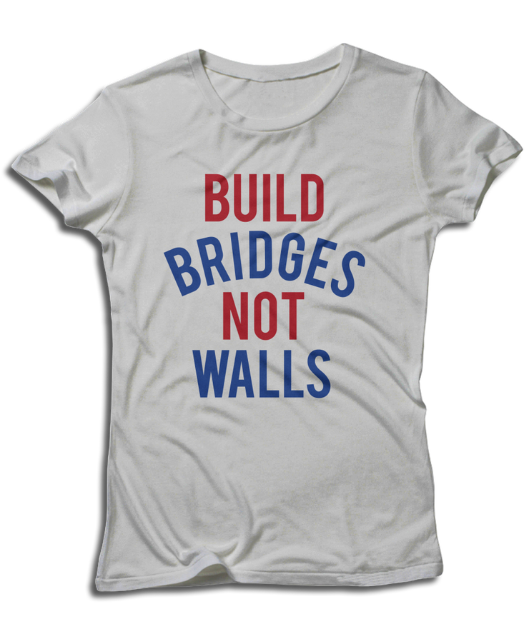 Build Bridges, Not Walls