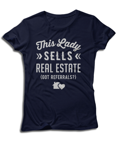 This Lady Sells Real Estate (Got Referrals?) - Cute Realtor Apparel