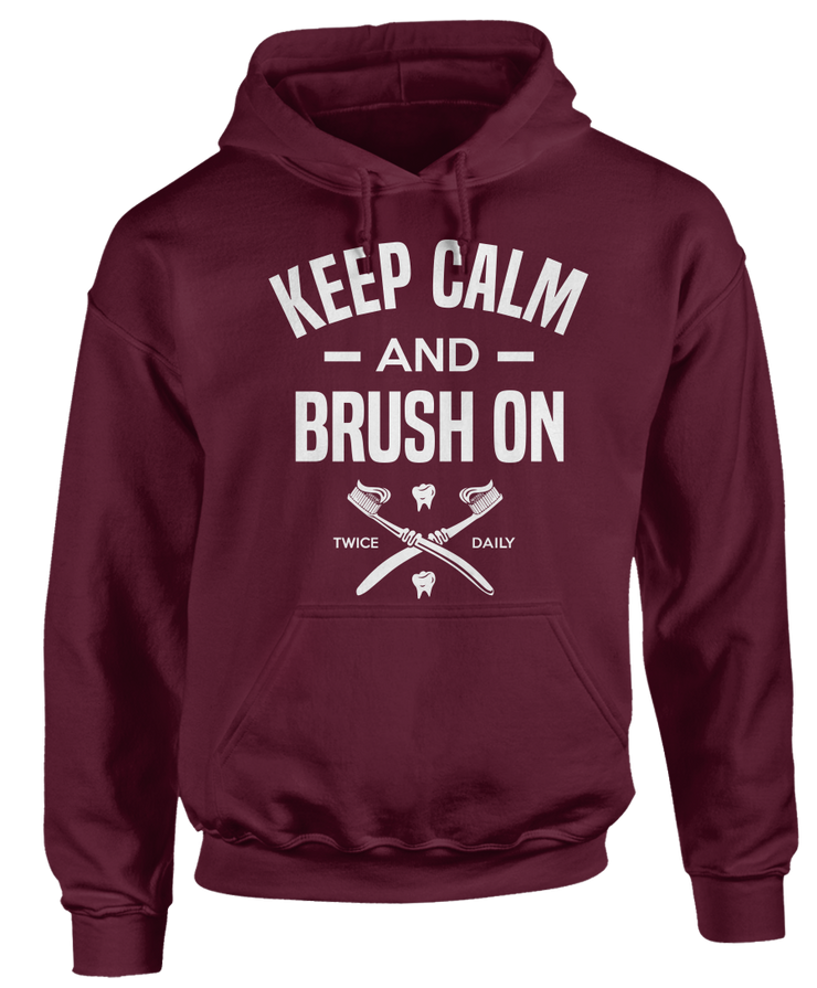 Keep Calm And Brush On - Funny Dental Hygienists Apparel