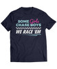 Some Girls Chase Boys. We Race 'Em! - Cute Racing Apparel