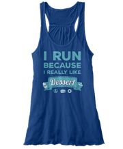 I Run Because I Really Love Dessert - Funny Sweets Foodie Apparel