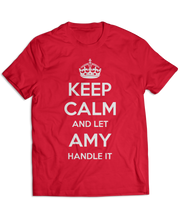 Keep Calm and Let Amy Handle It