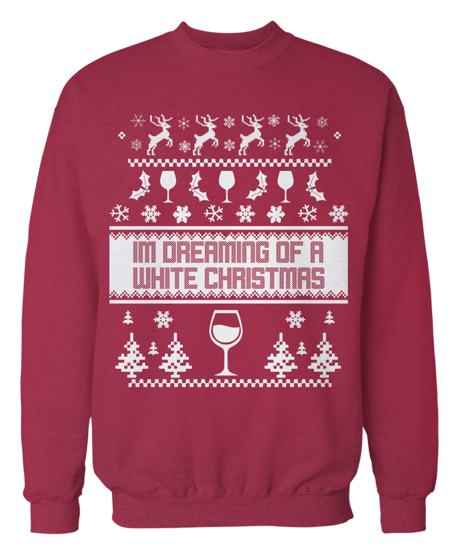 dreaming of a white wine christmas sweater