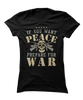 If You Want Peace, Prepare For War - Patriotic Apparel