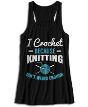 I Crochet Because Knitting Isn't Weird Enough