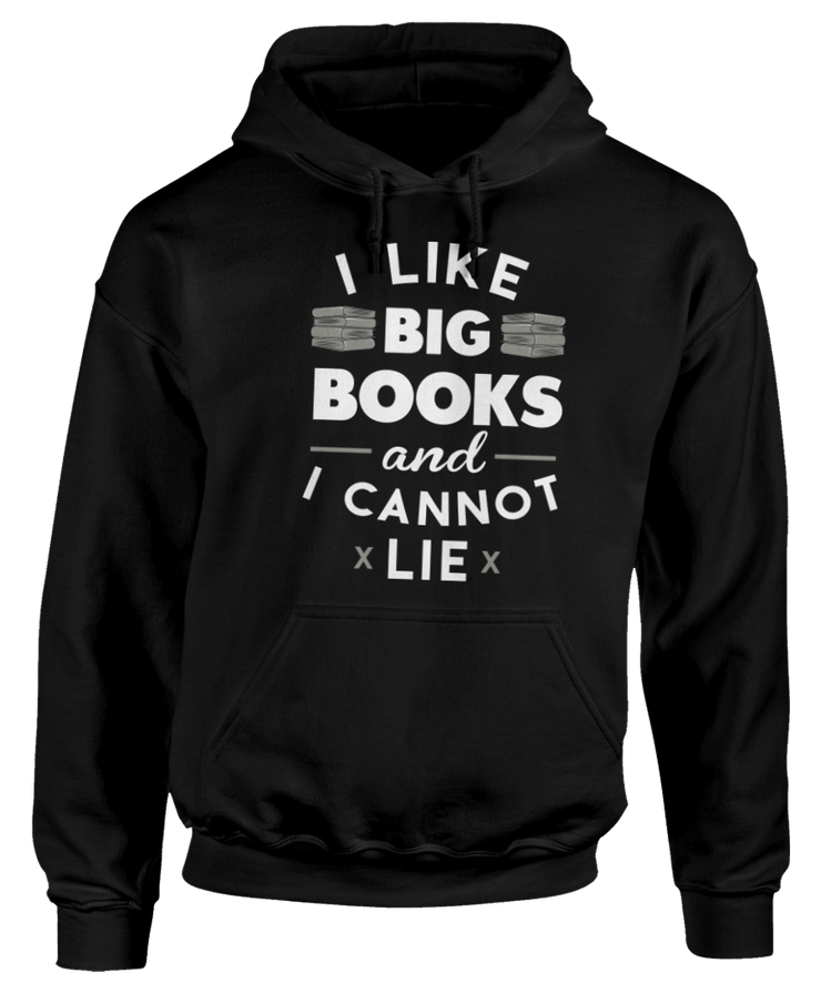 I  Like Big Books And I Cannot Lie - Bibliophile - Love Reading