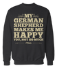 German Shepherds Make Me Happy, You Not So Much - Funny Animal Apparel