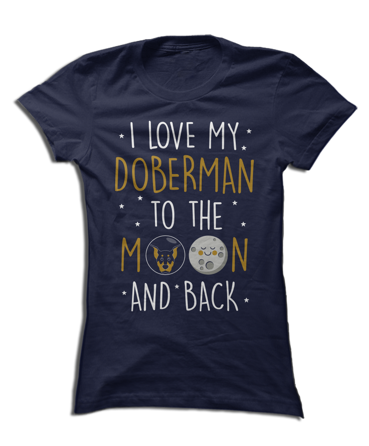 I Love My Doberman To The Moon and Back