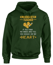 Kindergarten Teacher - If You Think My Hands Are Full, You Should See My Heart