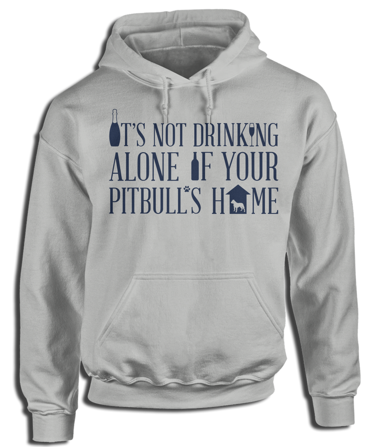 It's Not Drinking Alone If Your Pitbull's Home