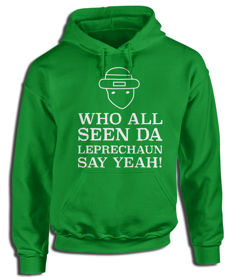 Who All Seen Da Leprechaun Say Yeah!
