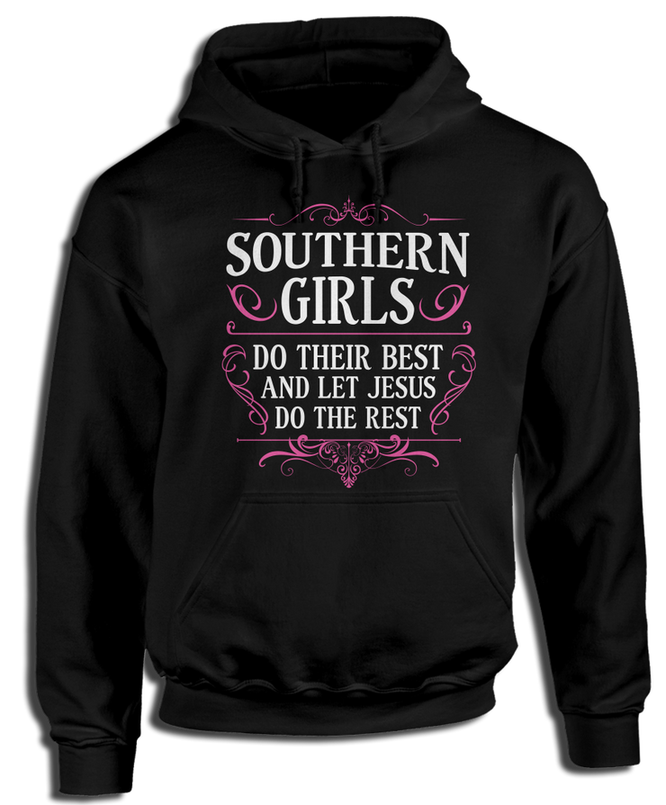 Southern Girls Do Their Best And Let Jesus Do The Rest